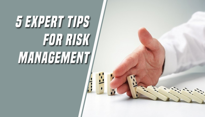 5 Simple Expert Tips on Risk Management