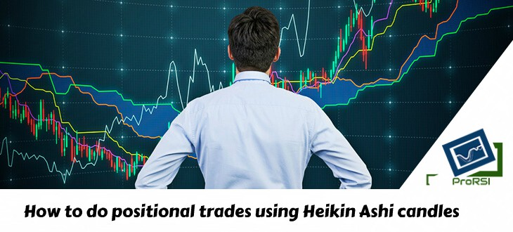 How to do positional trades using Heikin Ashi candles? - Prorsi